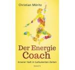 Der Energie-Coach: Innerer Halt in turbulenten Zeiten