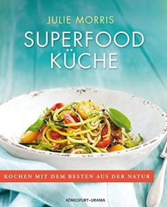 Superfood Küche – von Julie Morris