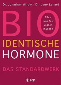 Bioidentische Hormone: Alles, was Sie wissen müssen. Das Standardwerk
