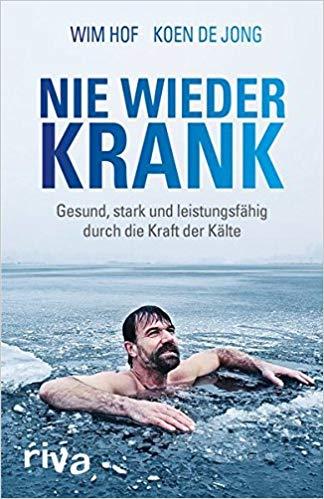 Nie wieder krank: Buch Wim Hof